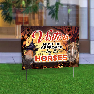 Visitors Must Be Approved By The Horses Halloween Yard Sign