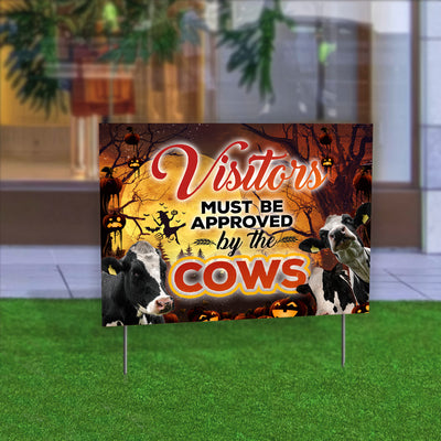 Visitors Must Be Approved By The Cows Yard Sign