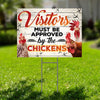 All Visitors Must Be Approved By The Chickens Yard Sign
