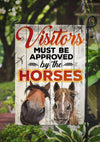 Visitors Must Be Approved By The Horses Garden Flag