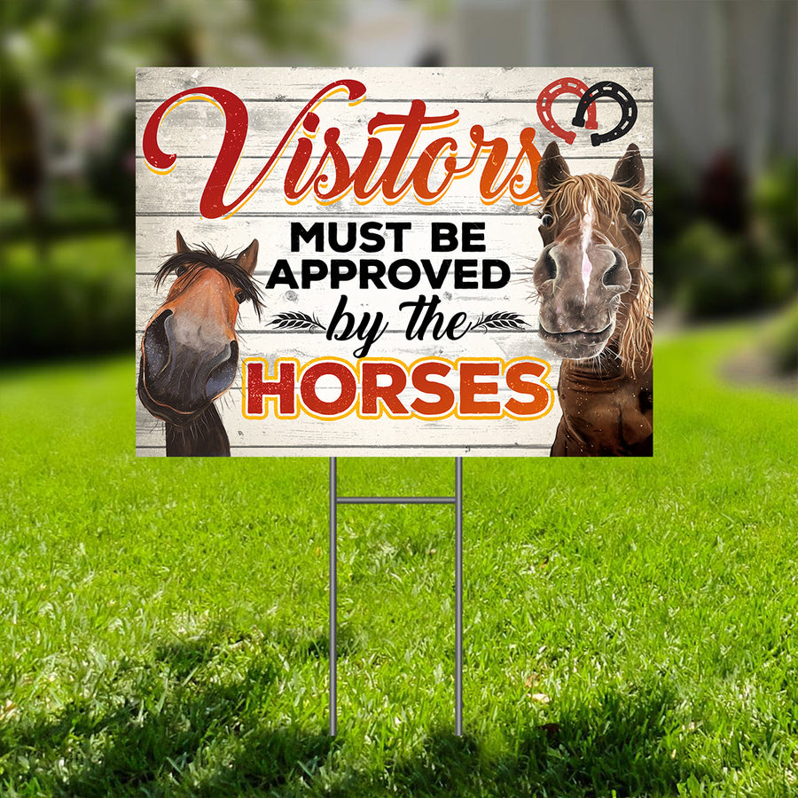 All Visitors Must Be Approved By The Horses Yard Sign
