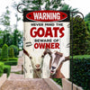 Never Mind The Goats, Beware Of Owner Garden Flag