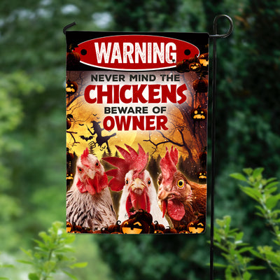 Never Mind The Chickens Beware Of Owner Halloween Garden Flag