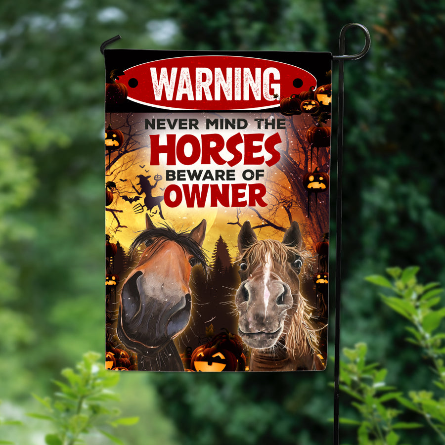 Never Mind The Horses Beware Of Owner Halloween Garden Flag
