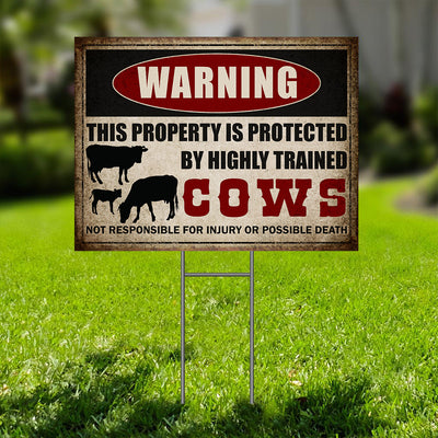Warning By Highly Trained Cow Yard Sign