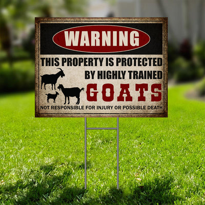 Warning By Highly Trained Goat Yard Sign