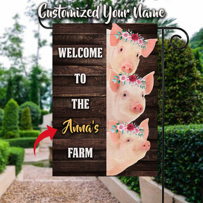Personalized - Welcome To The Piggy Farm Garden Flag