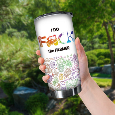I Do F The Farmer 20 oz Tumbler