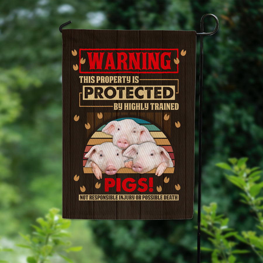 This Property is Protected By Highly Trained Pigs Garden Flag