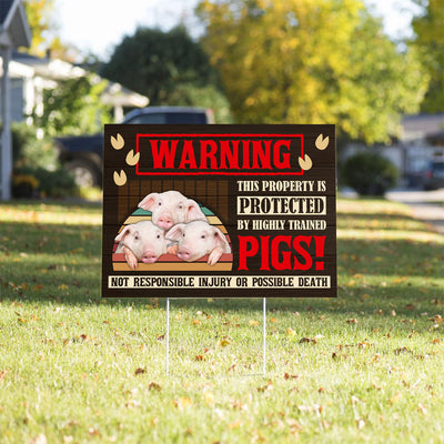 This Property Is Protected By Highly Trained Pigs Yard Sign