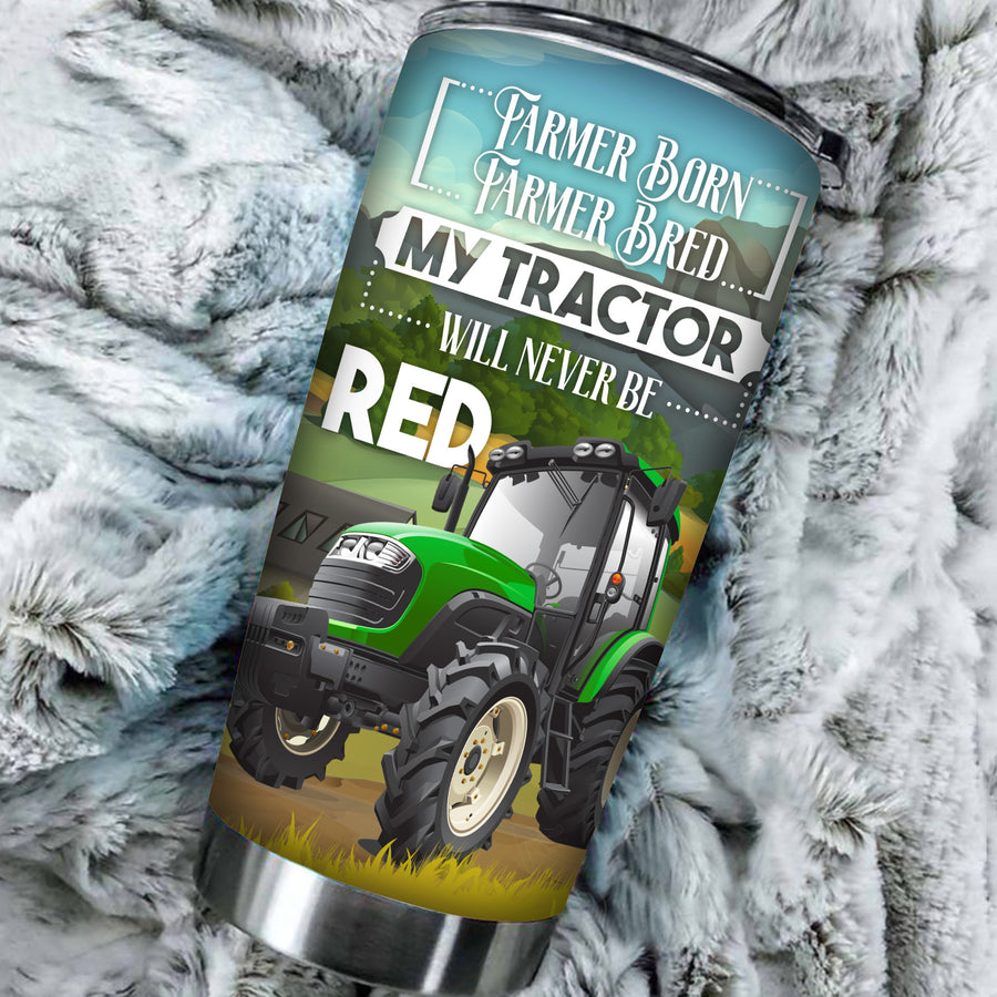 Farmer Born. Farmer Bred. My Tractor Will Never Be Red 20 oz Tumbler