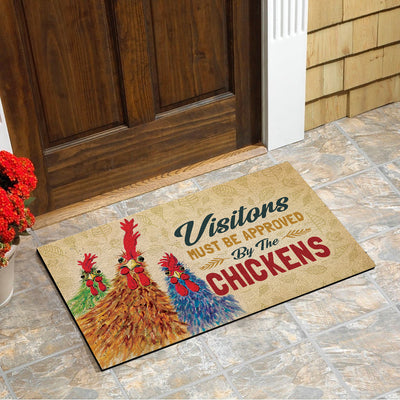 Visitors Must Be Approved By The Chickens Doormat