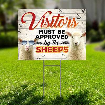 Visitors Must Be Approved By The Sheep Yard Sign