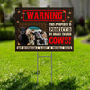 This Property Is Protected By Highly Trained Cows Yard Sign