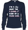 A Drop The F Bomb Kind Of Farm Girl T-shirt