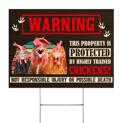 This Property Is Protected By Highly Trained Chickens Yard Sign