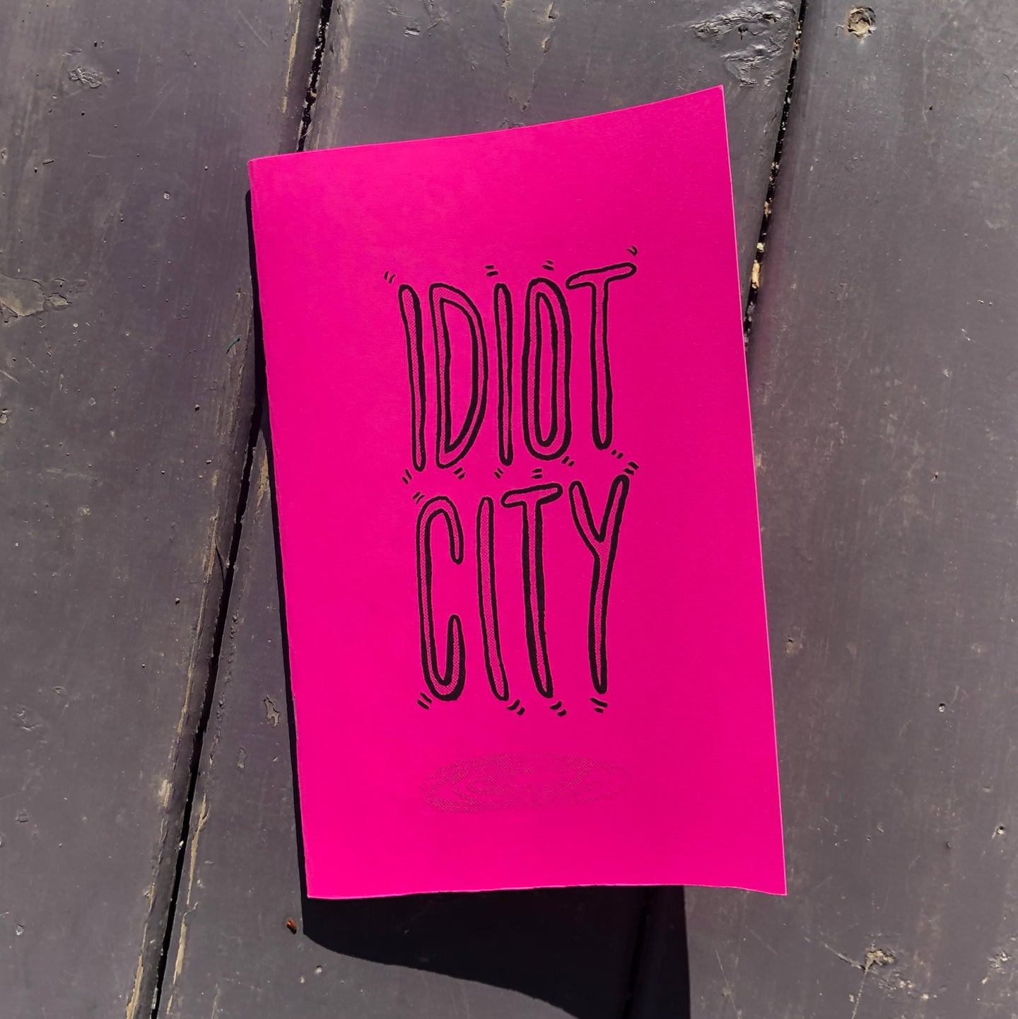 Idiot City Zine