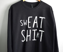 Load image into Gallery viewer, Sweat Shirt / Eat Shit