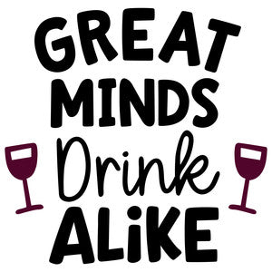 Great Minds Drink Alike Decal