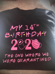 Quarantine Birthday Shirt