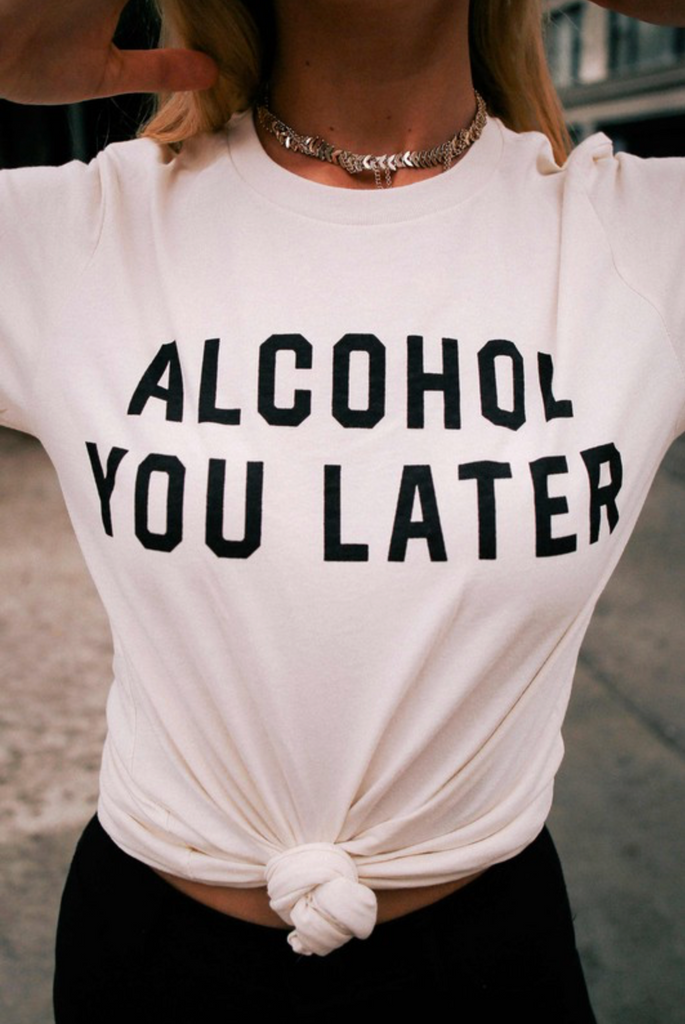 ALCOHOL YOU LATER GRAPHIC T-SHIRT