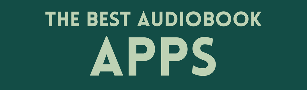 The Best Audiobook Apps