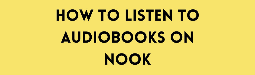 How to Listen to Audiobooks on Nook