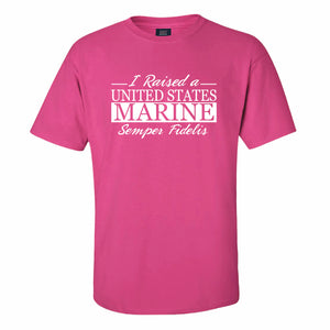 I Raised a Marine T-Shirt