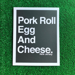 Pork Roll Egg and Cheese - Screen Print