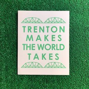 Trenton Makes the World Takes silkscreen print
