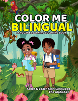 SIGN LANGUAGE EDITION: COLOR ME BILINGUAL LANGUAGE LEARNING COLORING BOOK