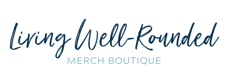 Living Well-Rounded Merch Boutique