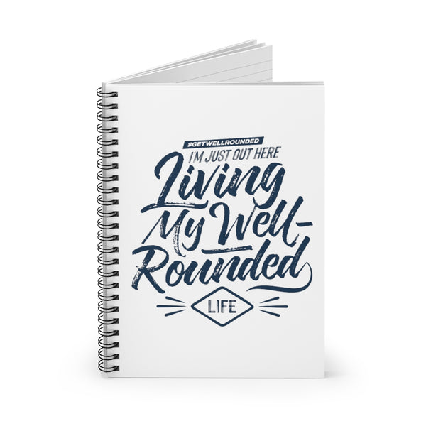 Living Well-Rounded Spiral Notebook - Ruled Line