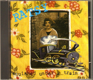 Ratsy's, Squished Under a Train CD, circa 1995