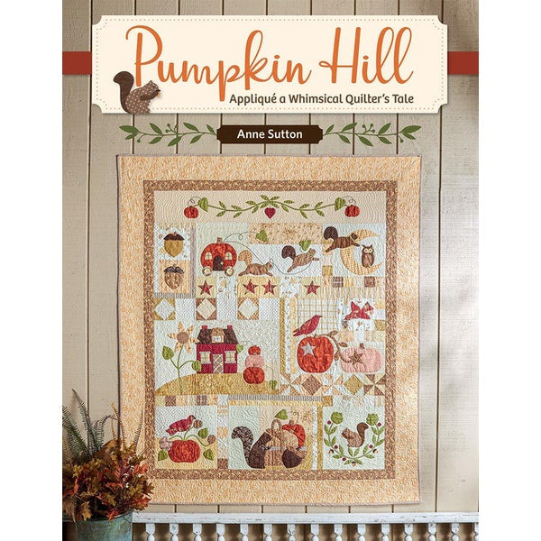 Pumpkin Hill - Applique a Whimsical Quilter's Tale