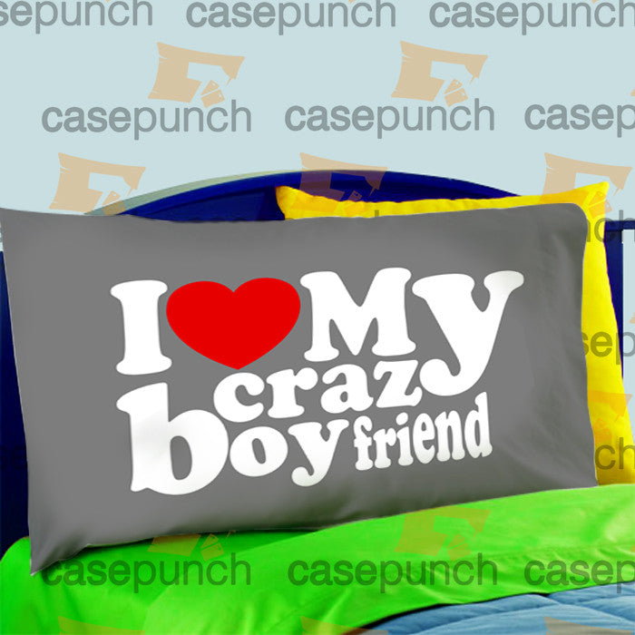 Mz4-i Love My Crazy Boyfriend Valentine Humor Pillow Case For Bed Bedding