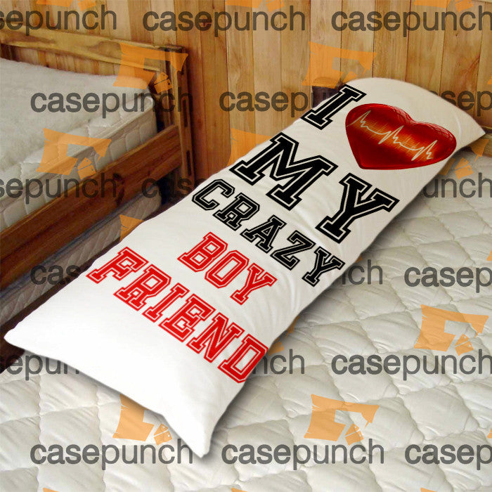 An4-i Love My Crazy Boyfriend Valentine Humor Body Pillow Case