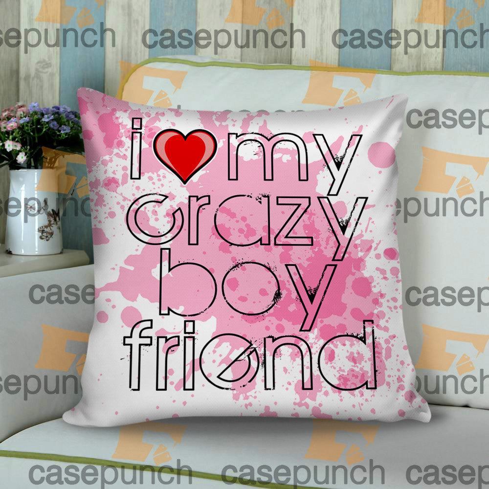 Sr5-i Love My Crazy Boyfriend Valentine Humor Cushion Pillow Case
