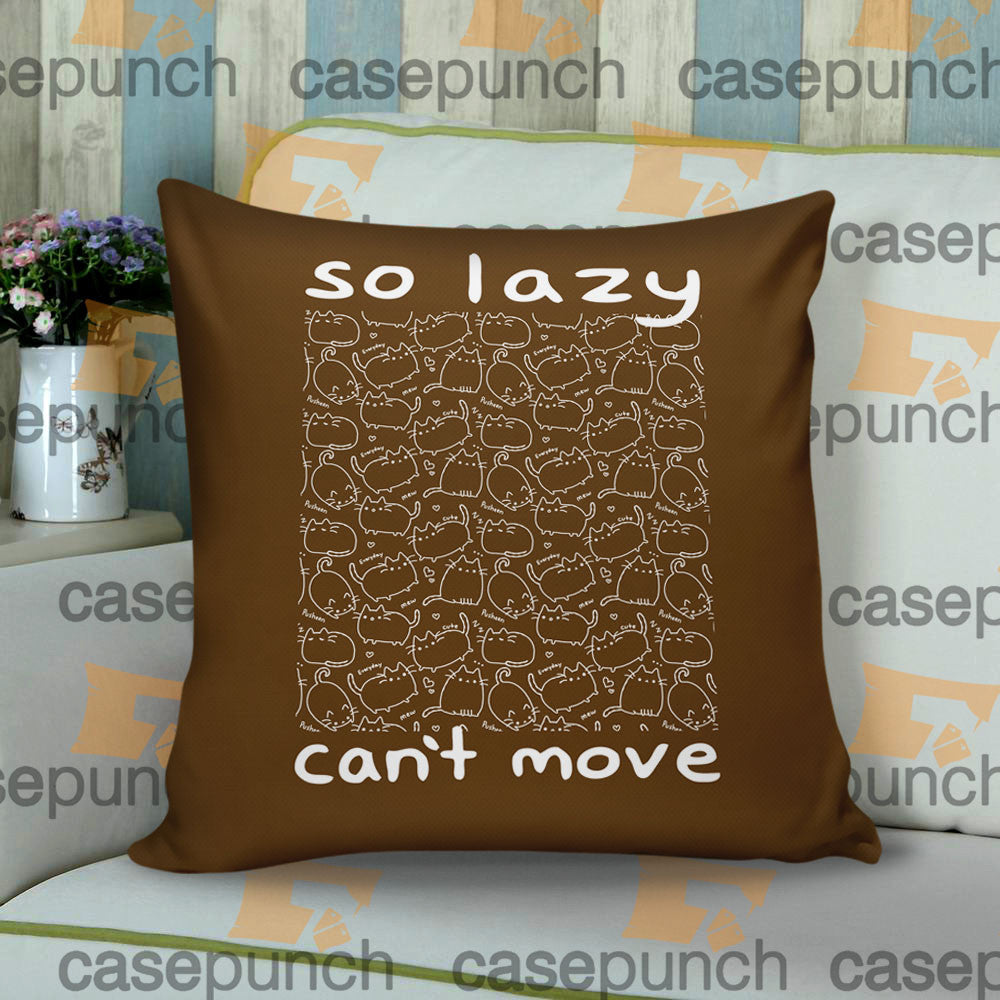cac46b00bf5 Sr5-pusheen Cat So Lazy Can't Move Cushion Pillow Case | casepunch
