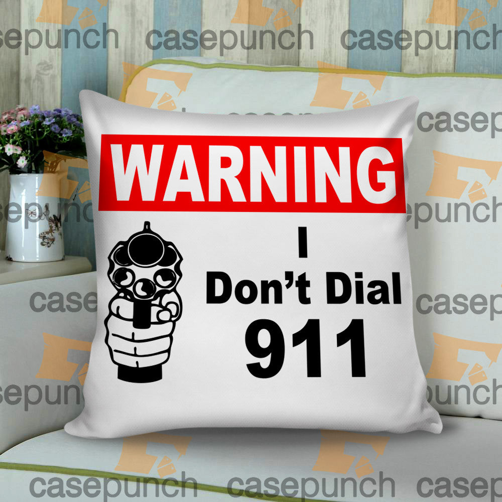 Sr2-funny Pro Gun I Don't Dial 911 Cushion Pillow Case