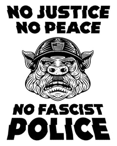 No Justice, No Peace, No Fascist Police - Free poster - Download & Print multiple sizes