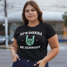"Load image into Gallery viewer, ""It's Gonna Be Alright"" Shirt"