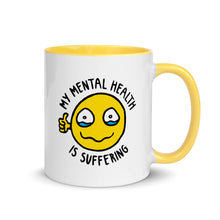 "Load image into Gallery viewer, ""My Mental Health Is Suffering"" Mug"