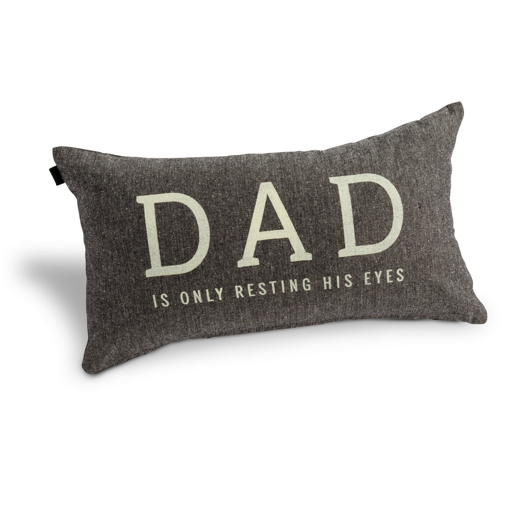 Dad is Only Resting His Eyes Pillow