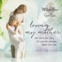 Load image into Gallery viewer, Willow Tree Loving My Mother