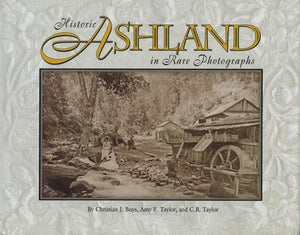 Historic Ashland in Rare Photographs