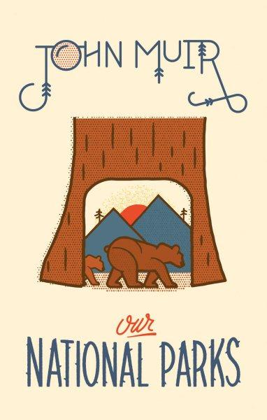 Our National Parks by John Muir