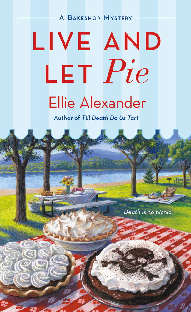 Live and Let Pie -A Bakeshop Mystery- (Volume 9)