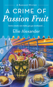 A Crime of Passion Fruit -A Bakeshop Mystery- (Volume 6)