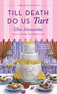 Till Death Do Us Tart -A Bakeshop Mystery- (Volume 8)